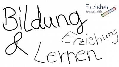 Erziehung, Bildung & Lernen - Erzieherspickzettel.de