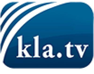 kla.TV - Die anderen Nachrichten