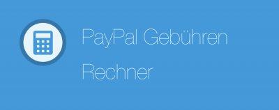 PayPal Gebühren-Rechner | PayPal-Kosten einfach berechnen